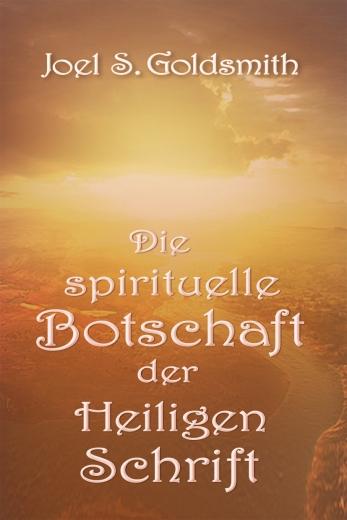 Die spirituelle Botschaft der Heiligen Schrift