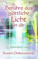 Berühre das göttliche Licht in dir