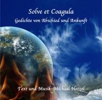 Solve et coagula, Löse und binde – 1 CD
