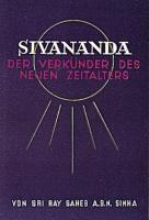 Sivananda, der Verkünder des neuen Zeitalters