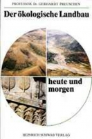 Der ökologische Landbau - heute und morgen