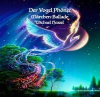 Der Vogel Phönix - Märchenballade - 1 CD