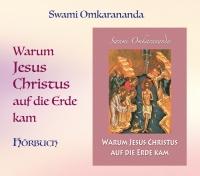 Warum Jesus Christus auf die Erde kam – 1 CD