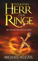 Tolkiens Herr der Ringe / Mythos & Initiation