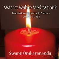 Was ist wahre Meditation – 1 CD
