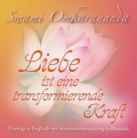 Liebe ist eine transformierende Kraft – 1 CD Simultan-Übersetzung.